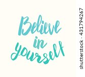 believe in yourself. hand drawn ... | Shutterstock . vector #431794267