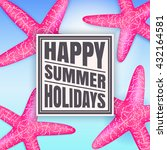 happy summer holidays. summer... | Shutterstock .eps vector #432164581