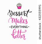 dessert makes everything better ... | Shutterstock .eps vector #432555991