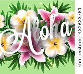 aloha hawaii. hand lettering... | Shutterstock .eps vector #432633781