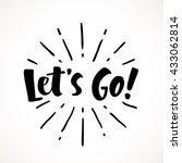 let's go vector lettering card. ... | Shutterstock .eps vector #433062814