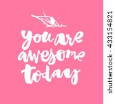 you are awesome today. concept... | Shutterstock .eps vector #433154821