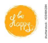 be happy .vector calligraphic... | Shutterstock .eps vector #433484284