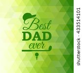 best dad ever greeting card... | Shutterstock .eps vector #433514101