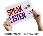 Small photo of Speak Less Listen More placard isolated on white background
