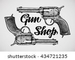hand drawn pistols. gun shop.... | Shutterstock .eps vector #434721235