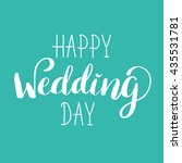 happy wedding day hand lettered ... | Shutterstock .eps vector #435531781
