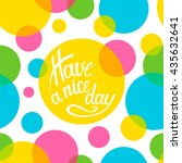 lettering have a nice day on... | Shutterstock .eps vector #435632641