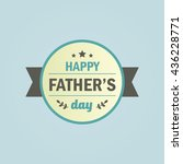 happy father's day badge... | Shutterstock .eps vector #436228771