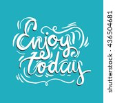 enjoy today. inspirational and... | Shutterstock .eps vector #436504681