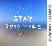 stay positive lettering.... | Shutterstock .eps vector #436528975