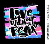 lettering live without fear...   Shutterstock .eps vector #436767211