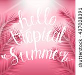 hello tropical summer... | Shutterstock .eps vector #437028391