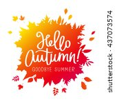 hello  autumn. goodbye  summer. ... | Shutterstock .eps vector #437073574