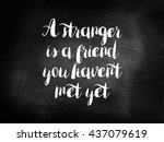 a stranger is a friend you... | Shutterstock . vector #437079619