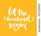 let the weekend begin. fun... | Shutterstock .eps vector #437223955