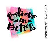 believe in better hand... | Shutterstock .eps vector #437878315