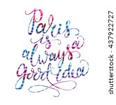 hand drawn phrase paris is... | Shutterstock .eps vector #437922727