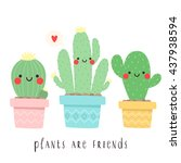 Stock vector set of three cute cartoon cactus with funny faces in pots with plants are friend text message can 437938594