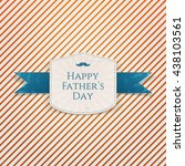 happy fathers day modern... | Shutterstock .eps vector #438103561