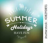 summer holidays  have fun  ... | Shutterstock .eps vector #438293851
