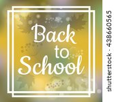 back to school card design with ... | Shutterstock .eps vector #438660565