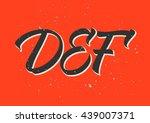 alphabet  d  e  f  calligraphy  ... | Shutterstock .eps vector #439007371