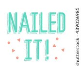 nailed it  motivational line... | Shutterstock .eps vector #439026985