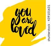 black lettering you are loved | Shutterstock .eps vector #439101631