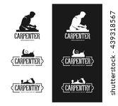 carpentry vintage labels set.... | Shutterstock .eps vector #439318567