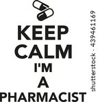 keep calm i'm a pharmacist | Shutterstock .eps vector #439461169