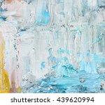 abstract art background. oil... | Shutterstock . vector #439620994