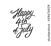 happy 4th of july handwritten... | Shutterstock .eps vector #439676929