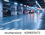 blurred image  parking garage   ... | Shutterstock . vector #439855471
