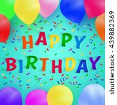 happy birthday background with... | Shutterstock .eps vector #439882369