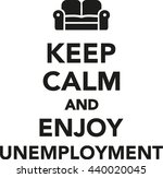 keep calm and enjoy unemployment | Shutterstock .eps vector #440020045