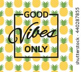 good vibes only background.... | Shutterstock .eps vector #440287855