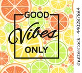 good vibes only background.... | Shutterstock .eps vector #440287864