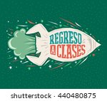 regreso a clases   back to... | Shutterstock .eps vector #440480875