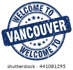 Stock vector welcome to vancouver stamp vancouver stamp vancouver seal vancouver tag vancouver vancouver sign 441081295