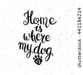Home Is Where Your Dog Is. Han...