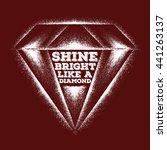 shine bright like a diamond   Shutterstock .eps vector #441263137