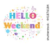 hello weekend lettering text.... | Shutterstock .eps vector #441876184