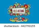 hello autumn hand drawn doodle... | Shutterstock .eps vector #442793155