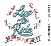 live to ride. biker society... | Shutterstock .eps vector #443070865