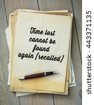 Small photo of Traditional English proverb. Time lost cannot be found again [recalled]