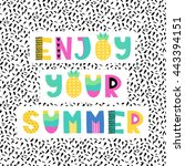 hand drawn phrase in summer... | Shutterstock .eps vector #443394151