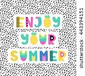 hand drawn phrase in summer... | Shutterstock .eps vector #443394151