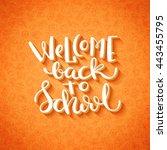 welcome back to school hand... | Shutterstock .eps vector #443455795