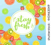 stay fresh vector background... | Shutterstock .eps vector #443463049